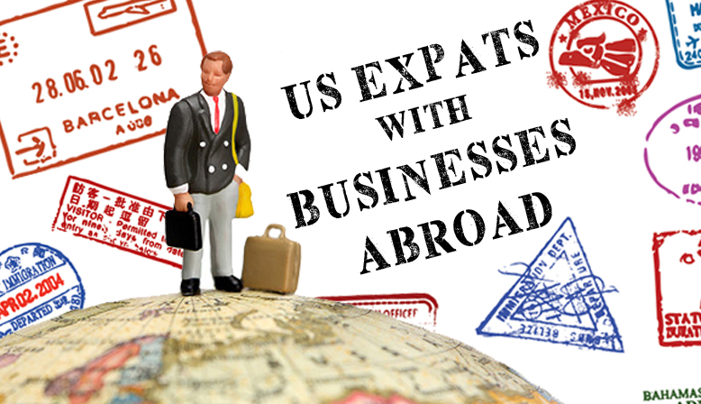 Us Expats With Businesses Abroad What To Know